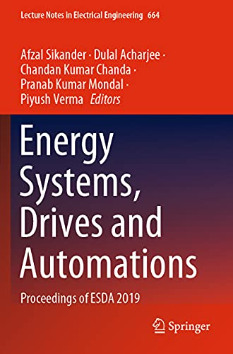 Energy Systems, Drives and Automations: Proceedings of ESDA 2019 (Lecture Notes in Electrical Engineering, 664)