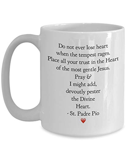 N\A Regalo para católico - ¡Taza con Cita de Santo! Confirmación Cumpleaños Madres Día del Padre Navidad !! Nunca Pierdas el corazón-Ora y Molesta devotamente al Divino