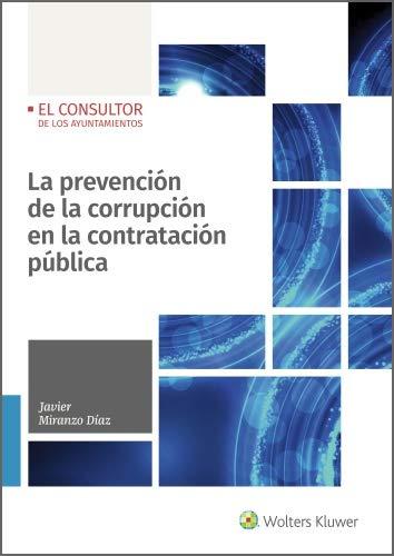 La prevención de la corrupción en la contratación pública eBook: Miranzo Díaz, Javier, Wolters Kluwer España: Amazon.es: Tienda Kindle