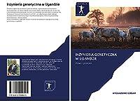 Inzynieria genetyczna w Ugandzie: Prawo i praktyka