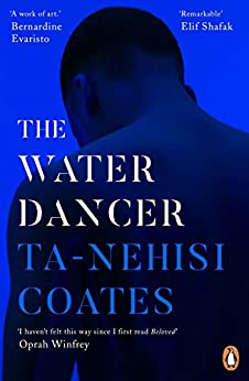 The Water Dancer by [Ta-Nehisi Coates]