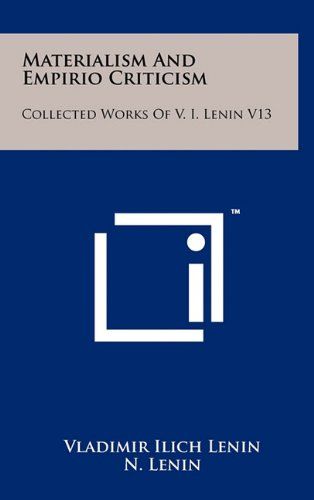 Materialism And Empirio Criticism: Collected Works Of V. I. Lenin V13