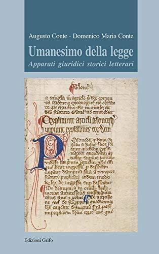 Umanesimo della legge. Apparati giuridici storici letterari (Testi e ricerche)