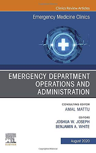 Compare Textbook Prices for Emergency Department Operations and Administration, An Issue of Emergency Medicine Clinics of North America Volume 38-3 The Clinics: Internal Medicine, Volume 38-3  ISBN 9780323733656 by Joseph MD  MS, Joshua,White MD, Benjamin