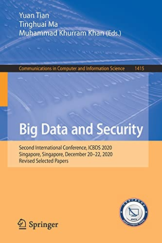 Big Data and Security: Second International Conference, ICBDS 2020, Singapore, Singapore, December 20–22, 2020, Revised Selected Papers ... and Information Science, 1415, Band 1415)