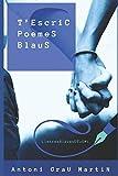 T' Escric Poemes Blaus: BlauDPoesiA