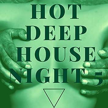 Hot Deep House Night 5