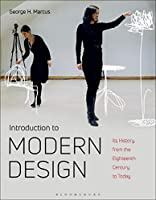 Introduction to Modern Design: Its History from the Eighteenth Century to the Present