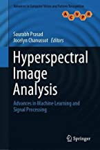Hyperspectral Image Analysis: Advances in Machine Learning and Signal Processing (Advances in Computer Vision and Pattern Recognition)