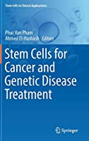 Stem Cells for Cancer and Genetic Disease Treatment (Stem Cells in Clinical Applications)
