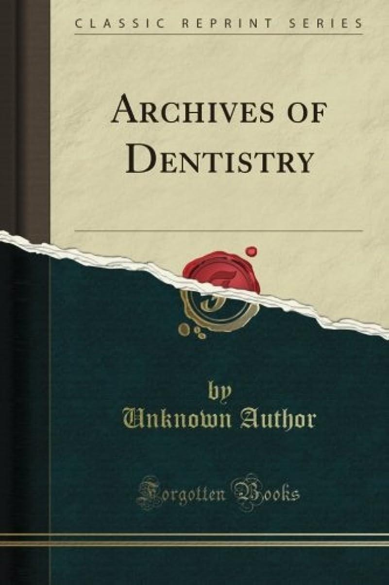 伝染病熟す基本的なArchives of Dentistry (Classic Reprint)