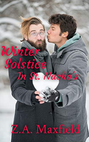Winter Solstice in St. Nacho's: A small town, second chance gay romance. (The St