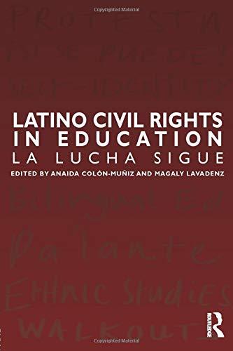 Latino Civil Rights In Education La Lucha Sigue Series In Critical Narrative
