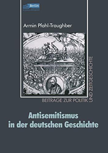 Antisemitismus in der deutschen Geschichte (Beiträge zur Politik und Zeitgeschichte)