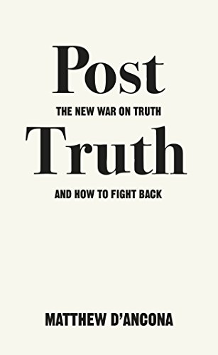 Post-Truth: The New War on Truth and How to Fight Back (English Edition)