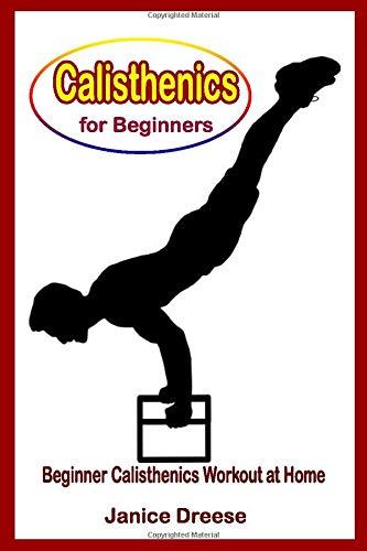Calisthenics for Beginners: Beginner Calisthenics Workout At Home