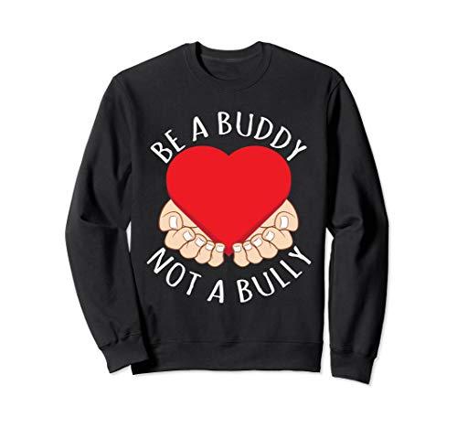 Anti-Mobbing-Design - Sei ein Kumpel, nicht ein Tyrann! Sweatshirt