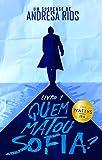 Quem Matou Sofia? (Portuguese Edition)