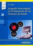 Ecografía Transvaginal en la Evaluación de los Tumores de Ovario