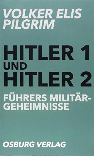 Führers Militärgeheimnisse: Hitler 1 und Hitler 2