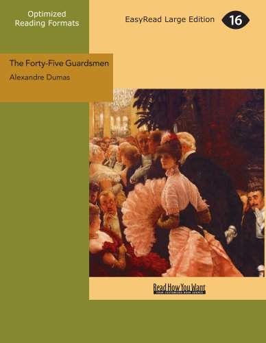 The Forty-Five Guardsmen: A Sequel To Chicot, The Jester
