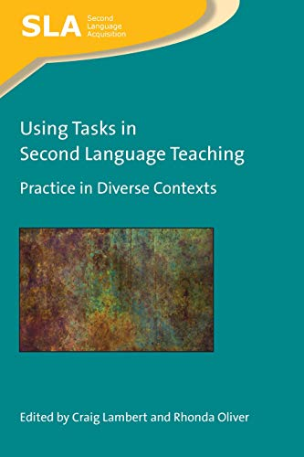 Using Tasks in Second Language Teaching: Practice in Diverse Contexts (Second Language Acquisition Book 143) (English Edition)