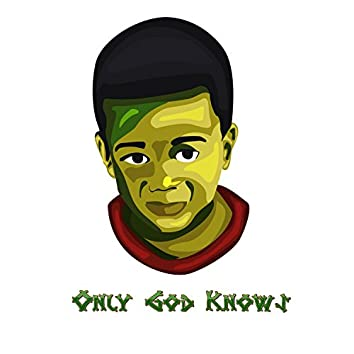 Only God Knows
