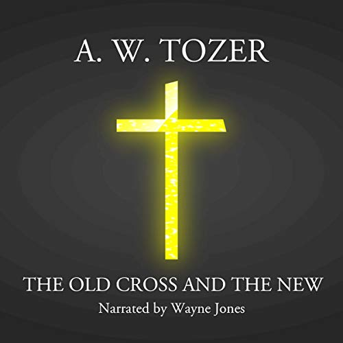 The Old Cross and the New audiobook cover art