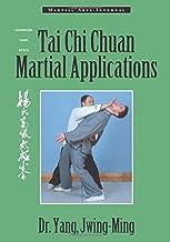 Tai Chi Chuan Martial Applications: Advanced Yang Style Tai Chi Chaun (Martial Arts-Internal) by Yang Jwing-Ming (1996-11-05)