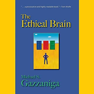 The Ethical Brain                   By:                                                                                                                                 Michael Gazzaniga Patrick                               Narrated by:                                                                                                                                 Patrick Lawlor                      Length: 6 hrs and 17 mins     60 ratings     Overall 3.7