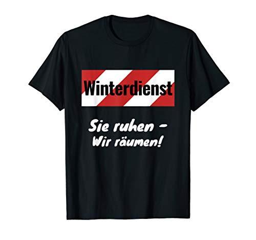 Winterdienst - Sie ruhen, wir räumen! Schnee Schneeball Eis T-Shirt