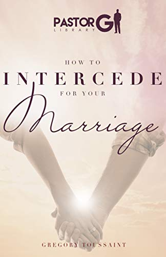 How to Intercede for Your Marriage