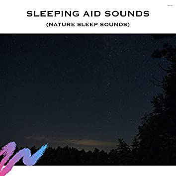 Sleeping Aid Sounds (Nature Sleep Sounds)
