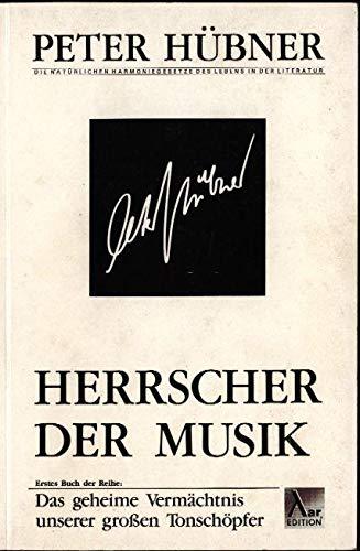Herrscher der Musik,,erstes Buch der Reihe Das geheime Vermächtnis unserer großen Tonschöpfer
