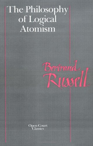The Philosophy of Logical Atomism (Library of Living Philosophers)
