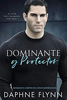 Dominante y protector: Romances eróticos contemporáneos (El club del calabozo nº 2) PDF EPUB Gratis descargar completo