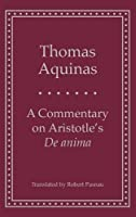 A Commentary on Aristotle's 'De anima' (Yale Library of Medieval Philosophy Series)