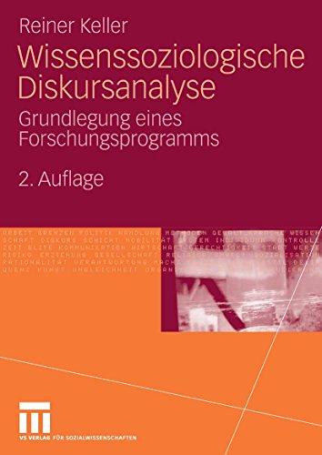 Wissenssoziologische Diskursanalyse: Grundlegung eines Forschungsprogramms