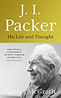 J. I. Packer: His life and thought