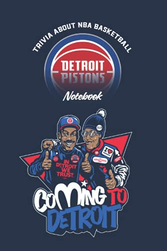 Trivia About NBA Basketball Detroit Pistons Notebook: Notebook|Journal| Diary/ Lined - Size 6x9 Inches 100 Pages