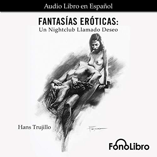 Fantasías Eróticas: Un Nightclub Llamado Deseo [Erotic Fantasies: A Nightclub Called Desire]  By  cover art