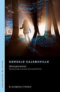 Omnipresente: Vestigios de una conciencia prohibida par Gonzalo Cajaraville