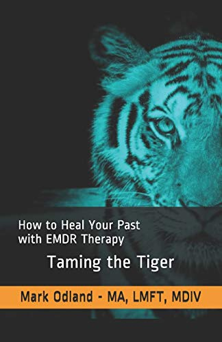 Taming the Tiger: How to Heal Your Past with EMDR Therapy