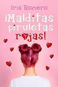 ¡Malditas piruletas rojas! par  Iris Romero Bermejo