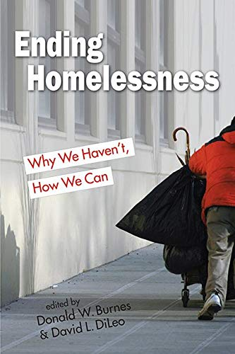 Ending Homelessness: Why We Haven't, How We Can (Points of View)