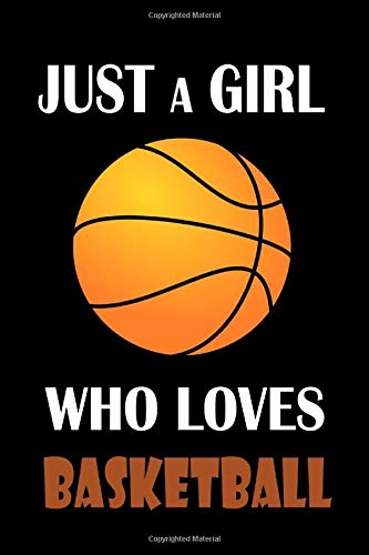 Just A Girl Who Loves Basketball: Blank Lined Journal Notebook, basketball journal, Basketball notebook, basketball practices notes, basketball gifts for girls (Vol 02)