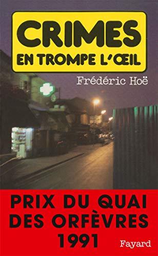 Crimes en trompe l'oeil - ( Prix Quai des Orfèvres 1991 )
