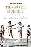 Tiempo de mujeres (Saga Hijas de una nueva era 2): Cuatro mujeres que se enfrentaron a los momentos cruciales del siglo XX (Planeta Internacional)