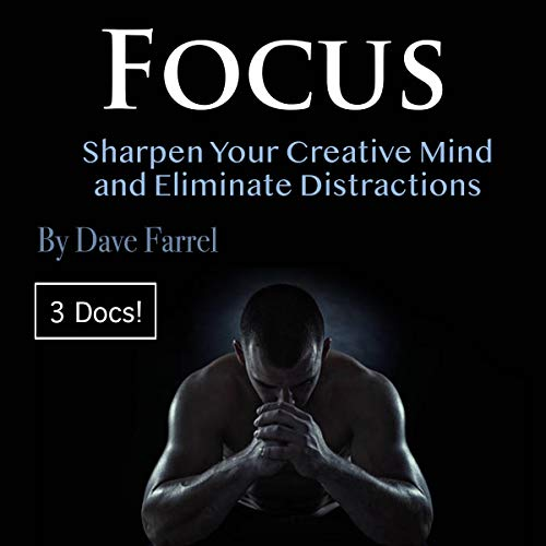 Focus: Sharpen Your Creative Mind and Eliminate Distractions Titelbild