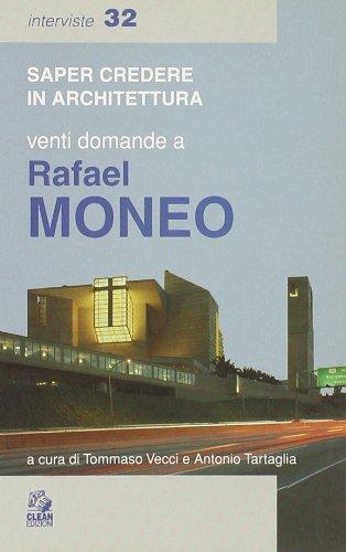 Venti domande a Rafael Moneo. Ediz. illustrata (Saper credere in architettura. Interviste)